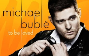 Album review: Michael Buble – To Be Loved